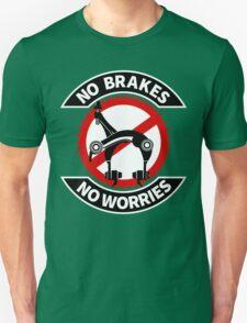 No Brakes No Worries Unisex T-Shirt