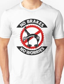 No Brakes No Worries Unisex T-Shirt