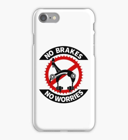 No Brakes No Worries iPhone Case/Skin