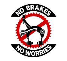 No Brakes No Worries Photographic Print