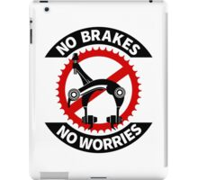 No Brakes No Worries iPad Case/Skin