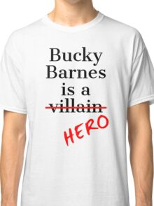 Bucky Barnes is a Hero Classic T-Shirt