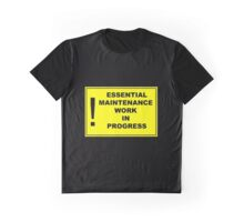 Essential maintenance work in progress Graphic T-Shirt