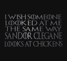 Sandor Clegane - chickens by FandomizedRose