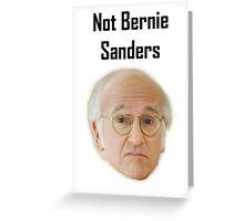 Not Bernie Sanders Greeting Card