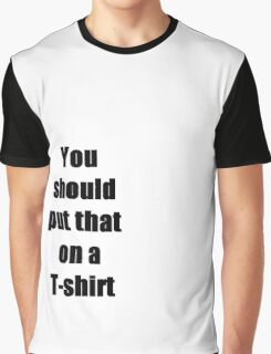 Good one Graphic T-Shirt
