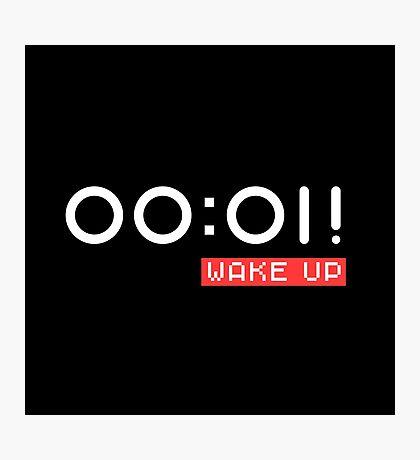 Wake Up! Black + Photographic Print