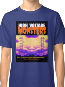 HIGH VOLTAGE MONSTERS Classic T-Shirt