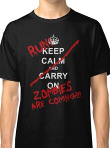 run zombies are coming! Classic T-Shirt
