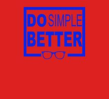 Do Simple Better Unisex T-Shirt