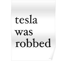 tesla was robbed Poster