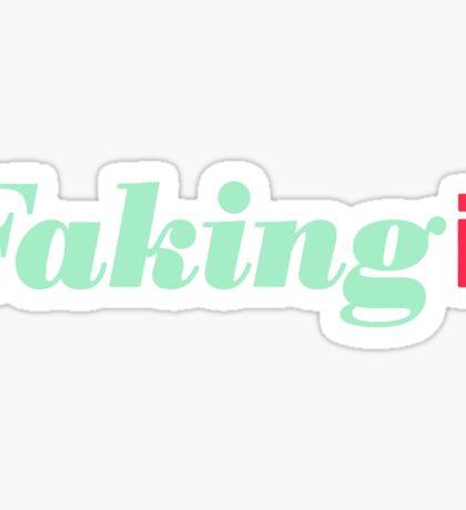 Faking It Sticker