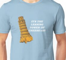 The Leaning Tower of Cheese-AH! Unisex T-Shirt