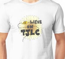 Bee-lieve in TJLC Unisex T-Shirt
