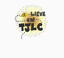 Bee-lieve in TJLC Unisex T-Shirt