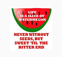 LIFE IS A SLICE OF WATERMELON Unisex T-Shirt