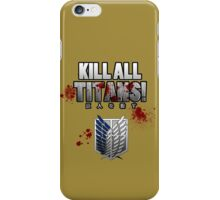 Kill All Titans! iPhone Case/Skin