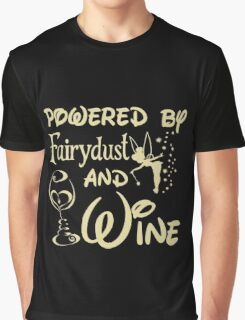 Wine - Powered By Fairydust An Wine Graphic T-Shirt