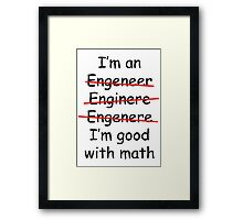 I'm an Engineer Framed Print