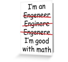 I'm an Engineer Greeting Card