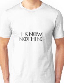I know nothing, like Jon ! Unisex T-Shirt