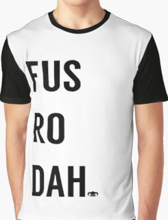Fus Ro Dah Graphic T-Shirt