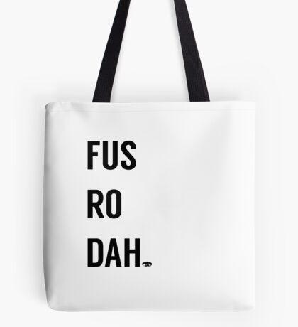 Fus Ro Dah Tote Bag