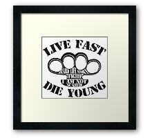 Live Fast, Die Young Framed Print