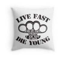 Live Fast, Die Young Throw Pillow