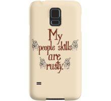"My ""people skills"" are ""rusty."" Samsung Galaxy Case/Skin"