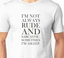 Not always rude and sarcastic Unisex T-Shirt