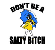 Salty Bitch Photographic Print