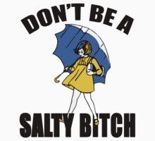 Salty Bitch by Glamfoxx