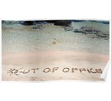 OUT OF OFFICE written on sand on a beautiful beach, blue waves in background Poster
