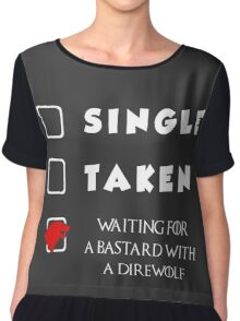 Single. Taken. Waiting For A Bastard With A Direwolf T-shirt Chiffon Top