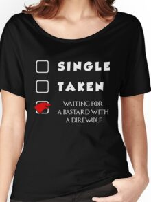 Single. Taken. Waiting For A Bastard With A Direwolf T-shirt Women's Relaxed Fit T-Shirt