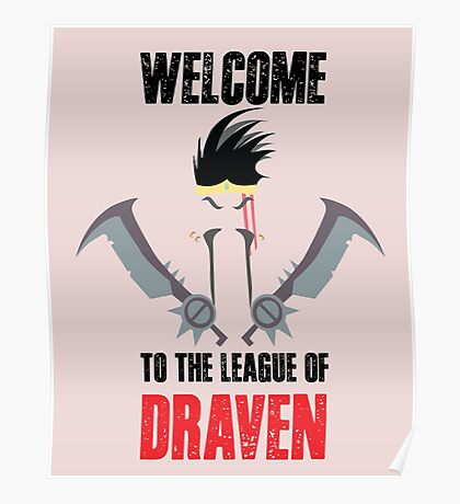 Welcome to the league of Draven Poster
