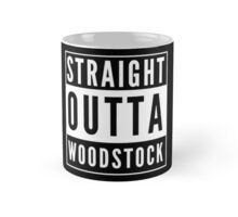 Straight Outta Woodstock Mug