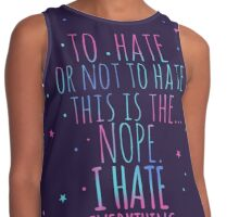 to hate or not to hate, this is the... NOPE. I HATE EVERYTHING. Contrast Tank