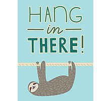 Hang In There Dear Sloth Photographic Print
