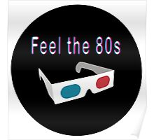 Feel the 80s Poster