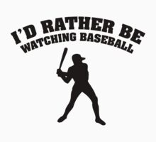 I'd Rather Be Watching Baseball T-Shirt