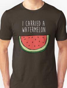 I carried a watermelon Unisex T-Shirt