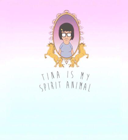 Tina (Tina is my spirit animal) Sticker