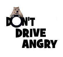 """Don't Drive Angry"" Photographic Print"