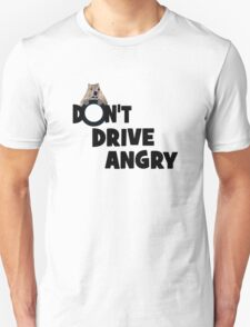"""Don't Drive Angry"" Unisex T-Shirt"