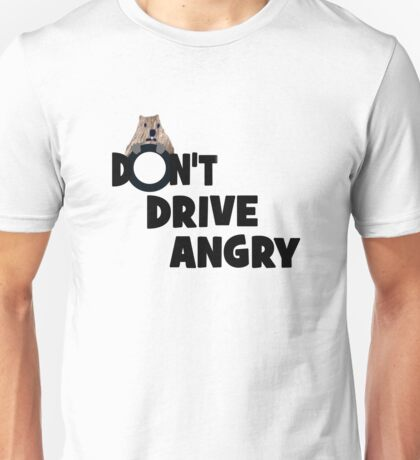 """""""Don't Drive Angry"""" Unisex T-Shirt"""