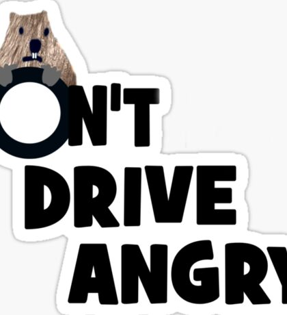 """""""Don't Drive Angry"""" Sticker"""