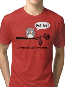 Irritable Owl syndrome Tri-blend T-Shirt