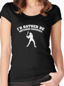 I'd Rather Be Watching Baseball Women's Fitted Scoop T-Shirt